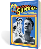 Superman: Serial to Cereal by Gary Grossman